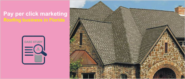 PPC campaign management for Roofing company in Florida